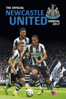 The Official Newcastle United Annual 2017, Hardback