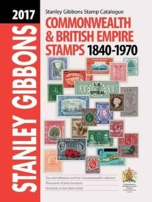 2017 Commonwealth & Empire Stamp Catalogue 1840-1970, Hardback Book