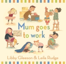 Mum Goes to Work, Hardback Book