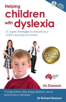 Helping Children with Dyslexia : 21 Super Strategies to Ensure Your Child's Success at School, Paperback