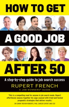 How to Get a Good Job After 50 : A Step-by-Step Guide to Job Search Success, Paperback Book