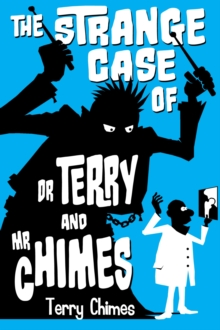 The Strange Case of Dr Terry and Mr Chimes, Paperback