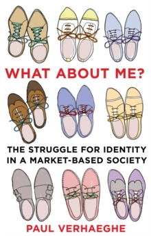 What About Me? : The Struggle for Identity in a Market-Based Society, Paperback Book