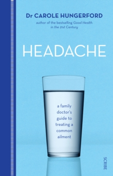 Headache : A Family Doctor's Guide to Treating a Common Ailment, Paperback