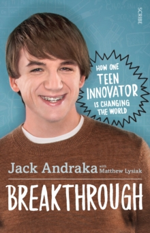 Breakthrough : How One Teen Innovator is Changing the World, Paperback