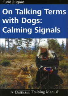 On Talking Terms with Dogs : Calming Signals, Paperback