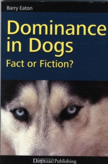 Dominance in Dogs: Fact or Fiction?, Paperback Book