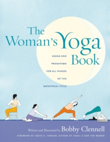 The Woman's Yoga Book : Asana and Pranayama for All Phases of the Menstrual Cycle, Paperback
