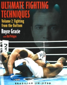 Ultimate Fighting Techniques : Fighting from the Bottom v. 2, Paperback