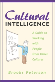Cultural Intelligence : A Guide to Working with People from Other Cultures, Paperback