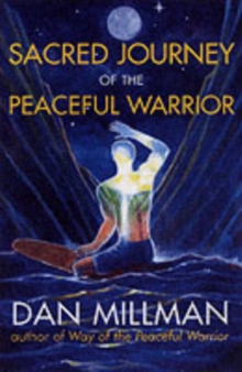 Sacred Journey of the Peaceful Warrior : Second Edition, Paperback