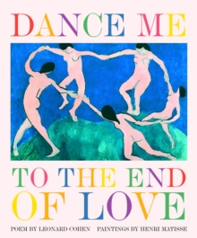 Dance Me to the End of Love, Hardback