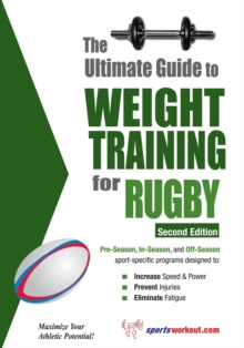 Ultimate Guide to Weight Training for Rugby, Paperback