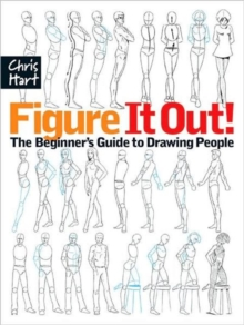 Figure it Out! : The Beginner's Guide to Drawing People, Paperback
