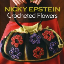 Nicky Epstein Crocheted Flowers, Paperback