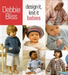 Design it, Knit it : Babies, Hardback