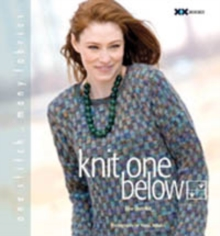 Knit One Below : One Stitch, Many Fabrics, Paperback