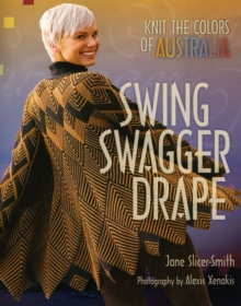 Swing Swagger Drape : Knit the Colours of Australia, Paperback