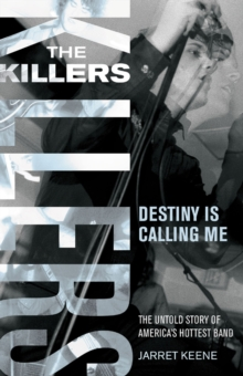 "The ""Killers"" : Destiny is Calling Me, Paperback"