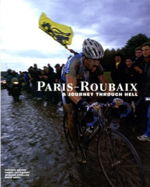 Paris-Roubaix : A Journey Through Hell, Hardback