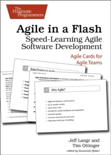 Agile in a Flash : Speed-learning Agile Software Development, Paperback