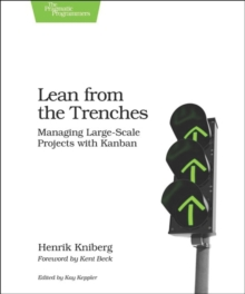 Lean from the Trenches : Managing Large-scale Projects with Kanban, Paperback