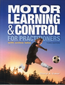 Motor Learning & Control for Practitioners : With Online Labs, Hardback