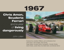 1967 : Chris Amon, Scuderia Ferrari and a Year of Living Dangerously, Hardback