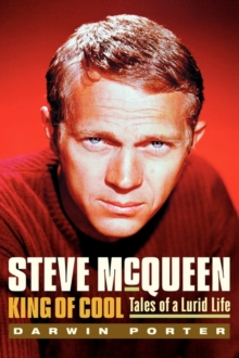 Steve McQueen, King of Cool : Tales of a Lurid Life, Hardback