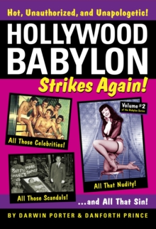 Hollywood Babylon Strikes Again : More Exhibitions! More Sex! More Sin! More Scandals Unfit to Print Volume 2, Hardback