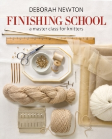 Finishing School : A Master Class for Knitters, Hardback Book