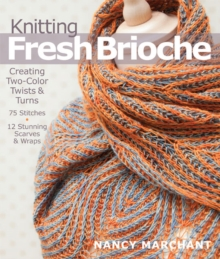 Knitting Fresh Brioche : Creating Two-Color Twists & Turns, Mixed media product