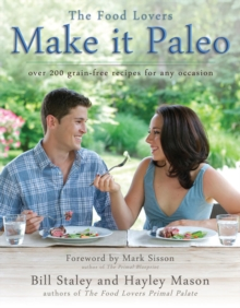 Make it Paleo : Over 200 Grain Free Recipes for Any Occasion, Paperback