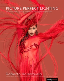 Picture Perfect Lighting : Mastering the Art and Craft of Light for Portraiture, Paperback