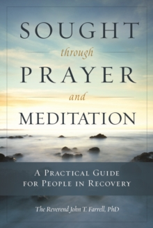 Image of Sought through Prayer and Meditation : A Practical Guide for People in Recovery