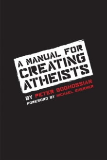A Manual for Creating Atheists, Paperback Book