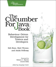 The Cucumber for Java Book : Behaviour-Driven Development for Testers and Developers, Paperback