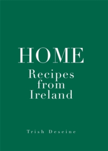 Home : Recipes from Ireland, Hardback