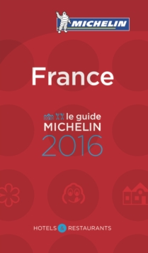 Michelin Guide France 2016 : Hotels & Restaurants, Paperback