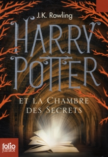 Harry Potter - French : Harry Potter ET LA Chambre DES Secrets Folio Junior Ed, Paperback Book