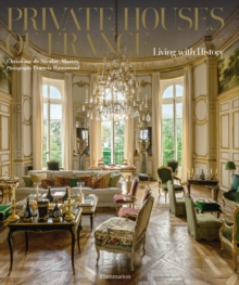 Private Houses of France : Living with History, Hardback