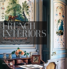 French Interiors : The Art of Elegance, Hardback
