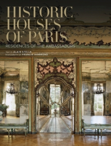 Historic Houses of Paris : Residences of the Ambassadors, Hardback
