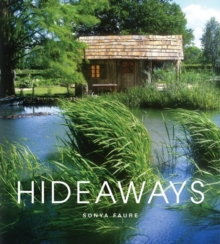 Hideaways : Cabins, Huts, and Tree House Escapes, Hardback