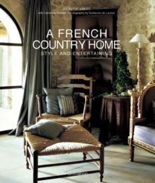 A French Country Home : Style and Entertaining, Hardback