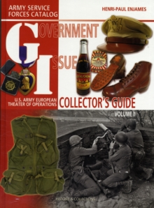 G.I. Collector's Guide : U.S. Army European Theater of Operations Collector Guide Volume 2, Hardback