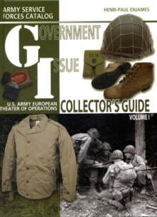 G.I. Collector's Guide : Army Service Forces Catalog: US Army European Theater of Operations, Hardback