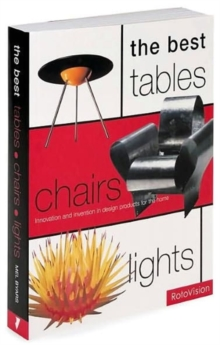 The Best Tables, Chairs, Lights : Innovation and Invention in Design Products for the Home, Paperback