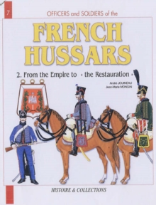 French Hussars : From the Empire to Restoration 1804-1816 v. 2, Paperback