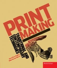 Printmaking : Traditional and Contemporary Techniques, Hardback Book